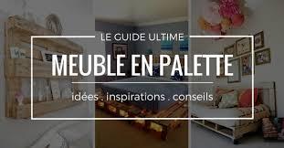 fabrication canapé en palette meuble en palette le guide ultime mis à jour 2018