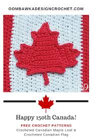 What Leaf Is On The Canadian Flag Canada Maple Leaf Free Crochet Pattern U2022 Oombawka Design Crochet
