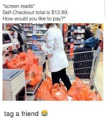 Self Checkout Meme - screen reads self checkout total is 1289 how would you like to