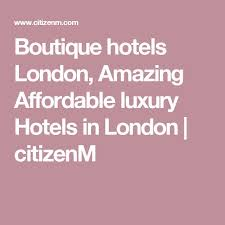 the 25 best boutique hotels london ideas on pinterest hotels in