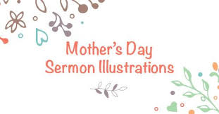 all time best s day sermon illustrations by sermoncentral