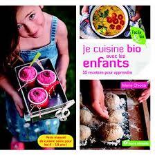 cuisiner avec des enfants je cuisine bio avec les enfants on a testé récréatiloups