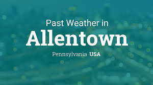 past weather in allentown pennsylvania usa u2014 yesterday or