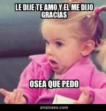 Funny Spanish Meme - memes chistosos le dije te amo y el me dijo gracias hillarious