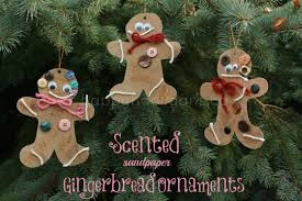 gingerbread ornaments scented sandpaper gingerbread ornaments happy hooligans