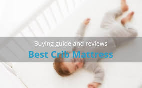 Best Crib Mattresses Best Crib Mattress With Reviews For Your Newborn Baby