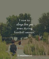 wedding quotes road quotes ideas football season quote idea i vow to
