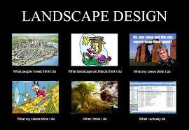 Landscaping Memes - what landscape designers do work related pinterest