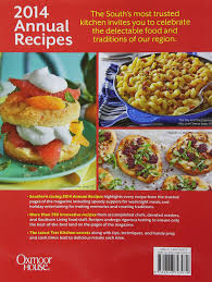 southern living annual recipes 2014 over 750 recipes from 2014