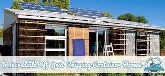 Storage Container Homes Floor Plans 5 Incredible Off Grid Shipping Container Homes Container Home Plans