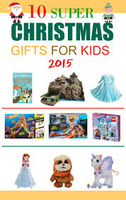 10 super christmas gifts for kids 2015 u me and the kids