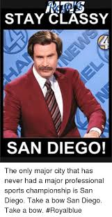 San Diego Meme - 25 best memes about stay classy san diego stay classy san