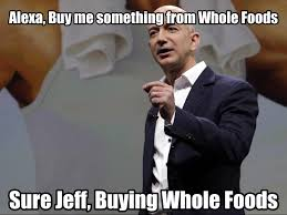 Whole Foods Meme - how the whole foods deal actually went down funny