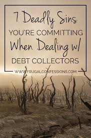 printable version of fdcpa 7 deadly sins you re committing when dealing with debt collectors