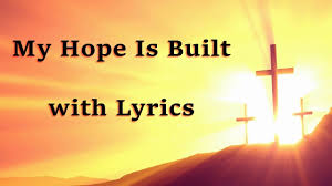 Bulidwith by My Hope Is Built With Lyrics Plus More Beautiful Hymns Youtube