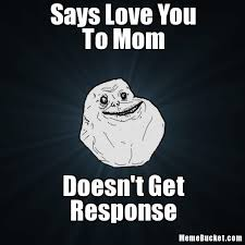Meme Create Your Own - says love you to mom create your own meme
