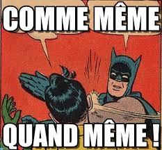 Comme Meme - comme m礫me batman robin gifle meme on memegen