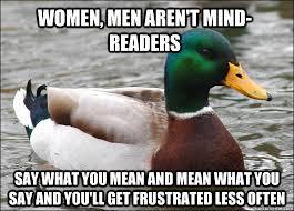 Say What You Meme - women men aren t mind readers say what you mean and mean what you