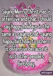 merry is offensive and that i should say happy holidays