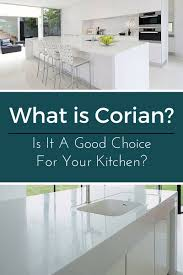 www corian it what is corian is it a fit for your kitchen