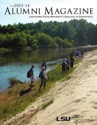 lsu geology u0026 geophysics 2013 14 alumni magazine by lsu geology