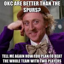 Spurs Meme - meme wonka alamocitytimes com