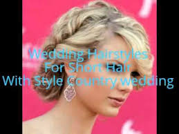 country hairstyles for long hair wedding hairstyles for short hair with style country wedding youtube