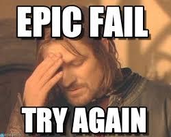 Fail Meme - epic fail frustrated boromir meme on memegen