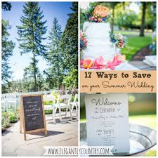 cheap weddings 17 ways to save money on a summer wedding