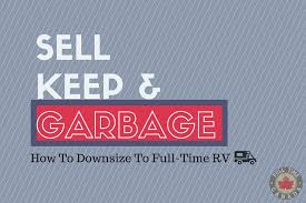 how to downsize keep or garbage how to downsize to full time rv