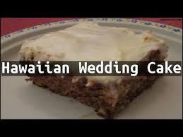 recipe hawaiian wedding cake youtube