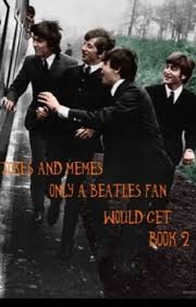 Beatles Memes - jokes and memes only a beatles fan would get book 2