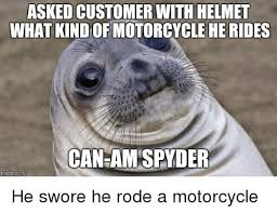 Can Am Meme - 25 best memes about can am spyder can am spyder memes