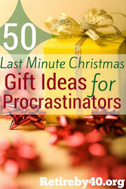 50 last minute christmas gift ideas for procrastinators retire by 40