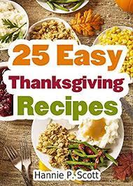 25 easy thanksgiving recipes delicious thanksgiving recipes