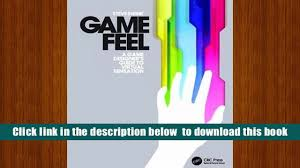 download game feel a game designer s guide to virtual sensation