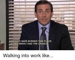 Walking Meme - 25 best memes about walking into work like walking into work