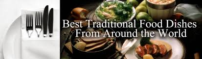 best international cuisine best traditional food dishes from around the international