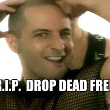 Drop Dead Fred Meme - rip drop dead fred by guest 22085 meme center
