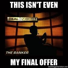 Deal Or No Deal Meme - deal or no deal