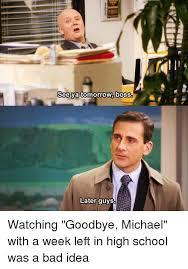 Office Boss Meme - see ya tomorrow boss later guys watching goodbye michael with a week