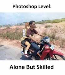 Graphic Designer Meme - photoshop level alone but skilled adobe photoshop graphic