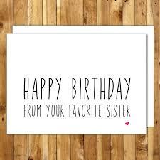 funny birthday card sayings for sister funny sister birthday