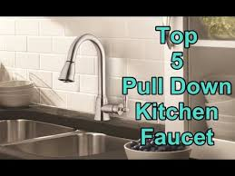 Best Pull Down Kitchen Faucet by Top 5 Best Pull Down Kitchen Faucet 2017 Youtube