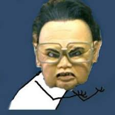 kim jong il y u no memes memeshappen
