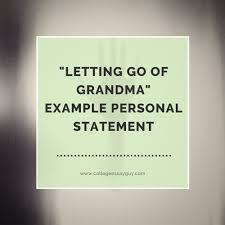 uc personal statement sample essay letting go of grandma