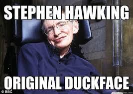Stephen Hawking Meme - in memoriam post stephen hawking memes here texags