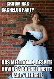 Bachelorette Party Meme - groom has bachelor party has meltdown despite having a