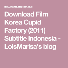 download film one day 2011 subtitle indonesia download film korea cupid factory 2011 subtitle indonesia