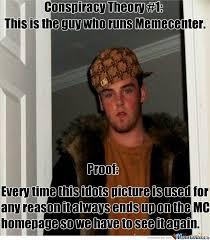 Conspiracy Theorist Meme - conspiracy theory by michifornian meme center